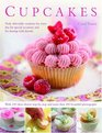 Cupcakes: Truly delectable creations for every day, for special occasions and for sharing with friends, with 100 ideas shown step-by-step and more than 400 beautiful photographs. (Cookery)