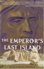 The Emperor's Last Island  A Journey to St Helena