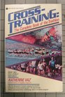 Cross-Training The Complete Book of the Triathlon
