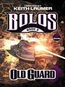 Old Guard: A Bolos Anthology: Book 5