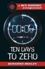 Ten Days to Zero