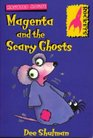 Magenta and the Scary Ghosts