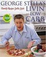George Stella's Livin' Low Carb  Family Recipes Stella Style