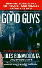 The GOOD GUYS  How We Turned the FBI 'Round Q and Finally Broke the Mob