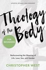 Theology of the Body for Beginners Rediscovering the Meaning of Life Love Sex and Gender