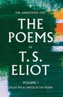 The Poems of T S Eliot Collected and Uncollected Poems