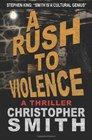 A Rush to Violence