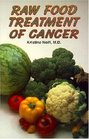 Raw Food Treatment of Cancer