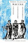 Three Plays of Racine  Phaedra Andromache and Brittanicus