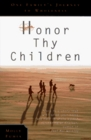 Honor Thy Children: One Family's Journey to Wholeness