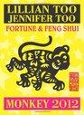 Lillian Too  Jennifer Too Fortune  Feng Shui 2012 Monkey