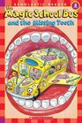 The Magic School Bus and The Missing Tooth (Magic School Bus) (Scholastic Reader, Level 2)