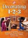 Decorating 1-2-3: Faux Painting, Wallpapering, Window Treatments, Floors, Molding  Trim, Lighting, Step-By-Step (Home Depot ... 1-2-3)