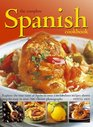 The Complete Spanish Cookbook Explore the true taste of Spain in over 150 fabulous recipes shown step by step in over 700 vibrant photographs