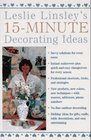 Leslie Linsley's 15Minute Decorating Ideas