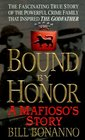 Bound by Honor : A Mafioso's Story