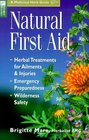 Natural First Aid : Herbal Treatments for Ailments  Injuries/Emergency Preparedness/Wilderness Safety (Storey Medicinal Herb Guide)