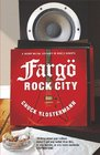 Fargo Rock City A Heavy Metal Odyssey in Rural North Dakota