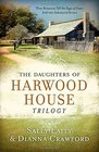 Daughters of Harwood House Trilogy  Three Romances Tell the Saga of Sisters Sold into Indentured Service