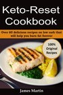 Keto-Reset Cookbook Over 60 delicious recipes on low carb that will help you burn fat forever