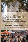 Out of Nazareth Christ-Centered Civic Transformation In Unlikely Places