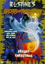 Fright Christmas (R.L. Stine's Ghosts of Fear Street, Bk 15)