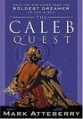The Caleb Quest What You Can Learn from the Boldest Dreamer in the Bible