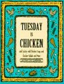 Tuesday Is Chicken and Turkey and Chicken Salad and More (The Everyday Cookbooks)