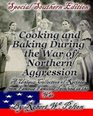 Cooking and Baking During the War of Northern Aggression a unique collection of recipes covering everything from bread and crackers and biscuits to cookies  of the War of Northern Aggression