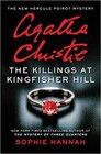 The Killings at Kingfisher Hill (New Hercule Poirot Mysteries, Bk 4)
