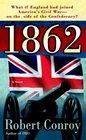 1862 : A Novel