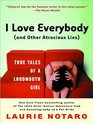 I Love Everybody  True Tales of a Loudmouth Girl