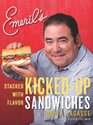 Emeril's KickedUp Sandwiches Stacked with Flavor