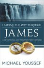 Leading the Way Through James A Devotional Commentary for Everyone