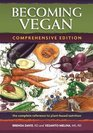 Becoming Vegan The Complete Reference on Plant-based Nutrition