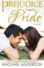 Prejudice Meets Pride (Meet Your Match, book 1) (Volume 1)