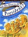 So You Want to be President Revised and Updated Edition