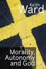 Morality Autonomy and God
