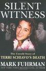 Silent Witness : The Untold Story of Terri Schiavo's Death