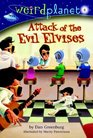 Weird Planet 4 Attack of the Evil Elvises