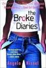 The Broke Diaries : The Completely True and Hilarious Misadventures of a Good Girl Gone Broke