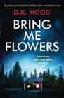 Bring Me Flowers (Detectives Kane and Alton, Bk 2)