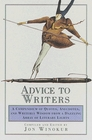 Advice to Writers : A Compendium of Quotes, Anecdotes, and Writerly Wisdom from a Dazzling Array of Literary Lights
