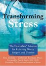 Transforming Stress The Heartmath Solution For Relieving Worry Fatigue And Tension