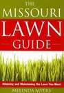 The Missouri Lawn Guide: Attaining and Maintaining the Lawn You Want