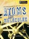 Atoms & Molecules (Building Block of Matter)