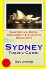 Sydney Travel Guide Sightseeing Hotel Restaurant  Shopping Highlights