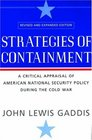 Strategies Of Containment: A Critical Appraisal of American Nqational Security Policy during the Cold War