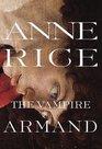 The Vampire Armand (Vampire Chronicles, Bk 6)