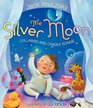 The Silver Moon Lullabies and Cradle Songs